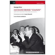 Luciano Rossi «Cianin». Impegno e passione civile per Grugliasco