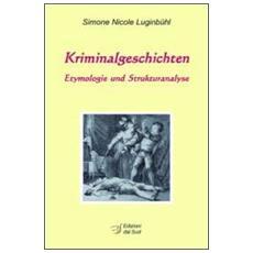 Kriminalgeschichten. Etymologie und Strukturanalyse