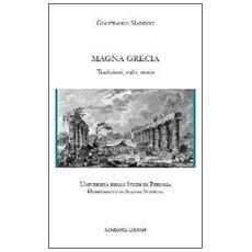 Magna Grecia. Tradizioni, culti, storia