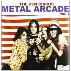 Zen Circus - Metal Arcade