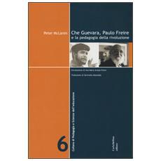 Che Guevara, Paulo Freire e la pedagogia della rivoluzione