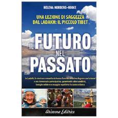 Ispirarci al Passato per Progettare il Futuro. Dal Ladakh una lezione universale per la localizzazione e la decrescita