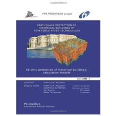 Earthquake protection of historical buildings by reversible mixed technologies. Seismic protection of historical buildings: calculation models