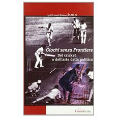 Giochi senza frontiere. Del cricket o dell'arte della politica