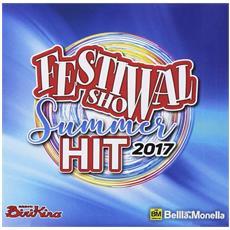 Festival Show Summer - Festival Show Summer Hit 2017 (2 Cd)