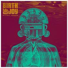 Birth Of Joy - Hyper Focus -Download- (2 Lp)