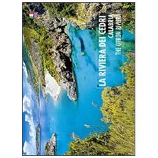 La riviera del cedri. Calabria. Ediz. italiana e inglese