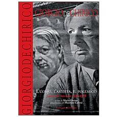 Giorgio De Chirico. L'uomo, l'artista, il polemico. Guide alle interviste 1938-1978
