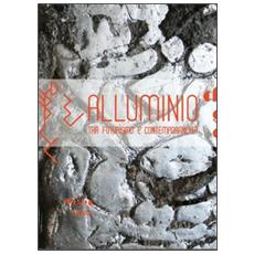 Alluminio. Tra futurismo e contemporaneità, un percorso nella scultura italiana sul filo della materia