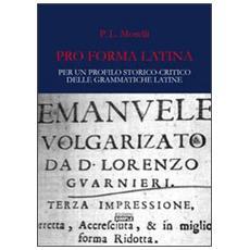 Pro forma latina. Per un profilo storico-critico delle grammatiche latine