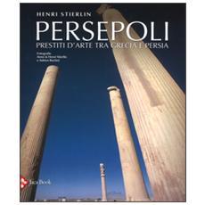 Persepoli. Prestiti d'arte tra Grecia e Persia