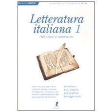 Letteratura italiana. Vol. 1: Dalle origini al Quattrocento.