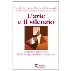 L'arte e il silenzio. Aspetti e problemi della comunicazione artistica