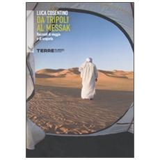 Da Tripoli al Messak. Racconti di viaggio e di scoperta