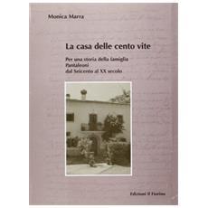 La casa delle cento vite. Per una storia della famiglia Pantaleoni del Seicento al XX secolo