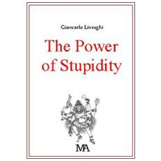 The power of stupidity