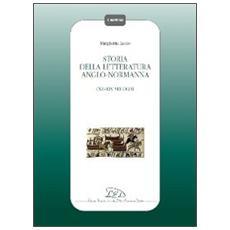 Storia della letteratura Anglo-Normanna. XII-XIV secolo