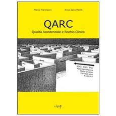 QARC. Qualità assistenziale e rischio clinico