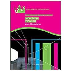 MLAC index 2000-2012. Museo laboratorio di arte contemporanea