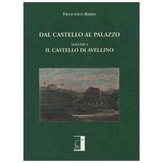 Dal castello al palazzo. Il castello di Avellino