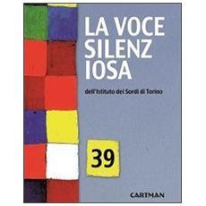 La voce silenziosa dell'Istituto dei Sordi di Torino. Vol. 39