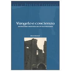 Vangelo e coscienza. Antifascismo e Resistenza dei cattolici bolognesi