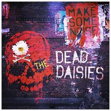Dead Daisies (The) - Make Some Noise