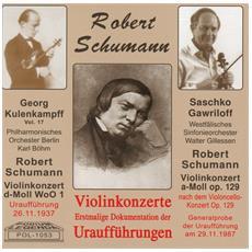 Robert Schumann - Urauffuehrungen Der