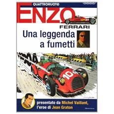 Enzo Ferrari. Una leggenda a fumetti