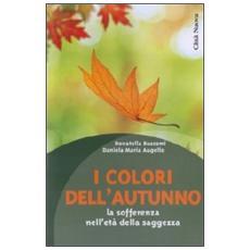 I colori dell'autunno. La sofferenza nell'età della saggezza