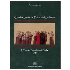Charles Louis de Frèdy de Coubertín. Il corteo pontificio di Pio IX 1859