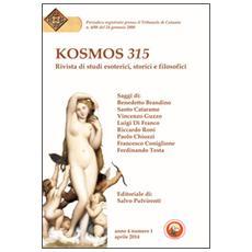 Kosmos 315. Rivista di studi esoterici, storici e filosofici (2014) . Vol. 1