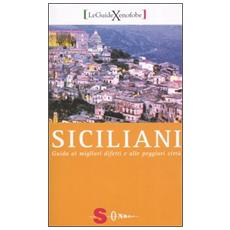 Siciliani. Guida ai migliori difetti e alle peggiori virtù