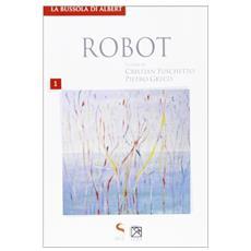 Robot. Scienza e coscienza delle macchine