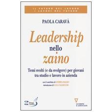 Leadership nello zaino. Temi svolti (e da svolgere) per giovani tra studio e lavoro in azienda