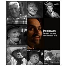 Pietro Parisi. Un cuoco contadino. I volti della sua terra