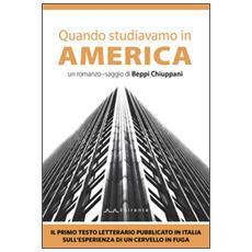 Quando studiavamo in America