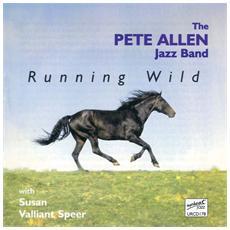 Pete Allen Jazz Band - Running Wild