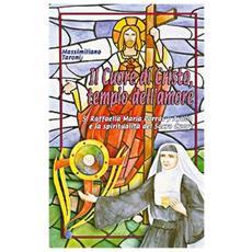Il cuore di Cristo tempio dell'amore. S. Raffaela Maria Porras y Ayllon e la spiritualità del Sacro Cuore