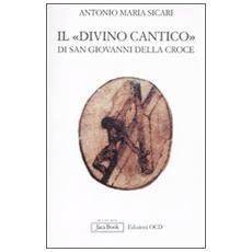 Il «Divino Cantico» di San Giovanni della Croce