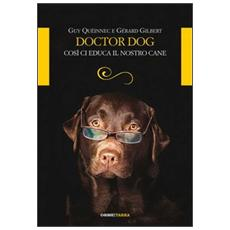 Doctor dog. Così ci educa il nostro cane