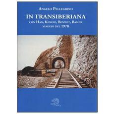 In Transiberiana. Con Han, Kidane, Bemnet, Bashir viaggio del 1978