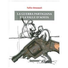 La guerra partigiana e la Valle d'Aosta