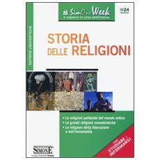 Storia delle religioni. Le religioni politeiste del mondo antico. Le grandi religioni monoteistiche. Le religioni della liberazione e dell'immortalità