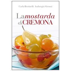 La mostarda di Cremona