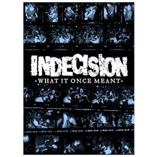 Indecision - What It Once Meant