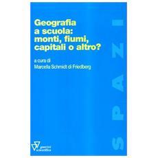 Geografia a scuola: monti, fiumi, capitali o altro?