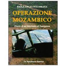 Operazione Mozambico. Diario di un intervento di emergenza