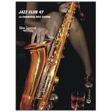 Jazz club 47. La commedia dell'essere