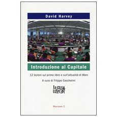 Introduzione al Capitale. 12 lezioni sul primo libro e sull'attualità di Marx